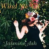 Wind Me Up by jasmine ash