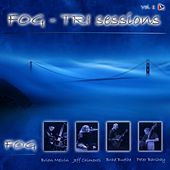 The Tri Sessions, Vol. 1 by Fog