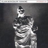 Glass Boys (Slow Version) von F*cked Up
