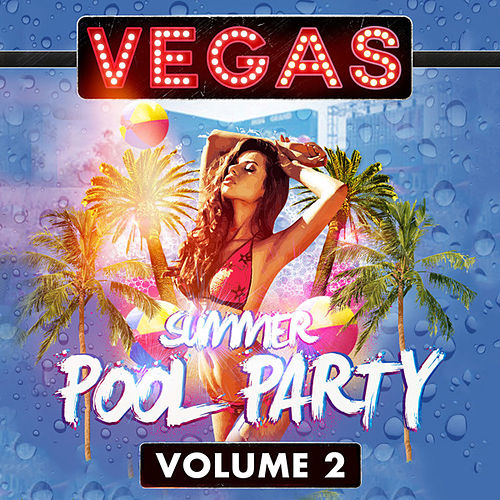 Vegas Summer Pool Party, Vol. 2 by Various Artists