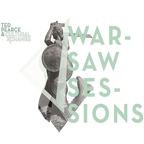 Warsaw Sessions (Tubingen Edition E.P) by Ted Pearce