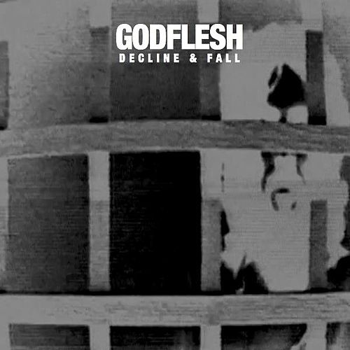 Decline and Fall by Godflesh