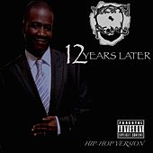 12 Years Later (Hip-Hop Version) by Various Artists