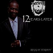 12 Years Later (Reggae Version) by Various Artists