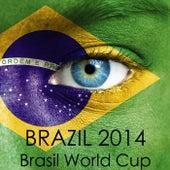 Brazil 2014 - Brasil World Cup Summer Dance Hits 2014 von Various Artists