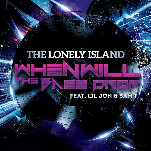 When Will the Bass Drop (feat. Lil Jon & Sam F) by The Lonely Island