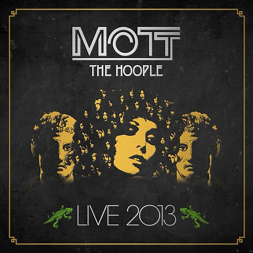 Live 2013 by Mott the Hoople