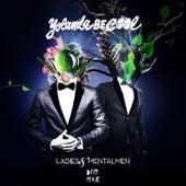 Ladies & Mentalmen by Yolanda Be Cool
