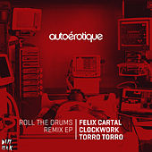 Roll The Drums Remix EP by Autoerotique