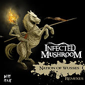 Nation Of Wusses Remix by Infected Mushroom