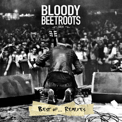 Best Of...Remixes by The Bloody Beetroots