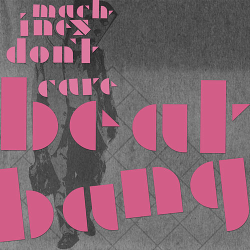 Beat Bang by Machines Don't Care