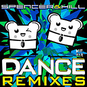 Dance [Remixes] by Spencer & Hill