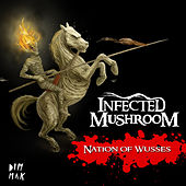 Nation Of Wusses by Infected Mushroom