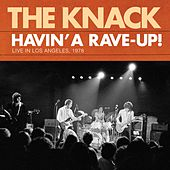 Havin' A Rave-Up! Live In Los Angeles, 1978 von The Knack