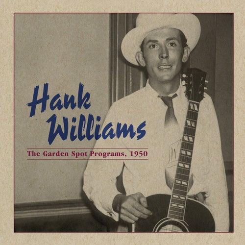 The Garden Spot Programs, 1950 by Hank Williams