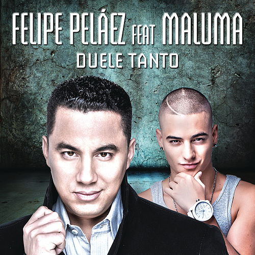 Duele Tanto de Felipe Peláez (Pipe Peláez)