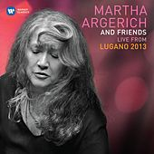 Martha Argerich & Friends Live at the Lugano Festival 2013 von Martha Argerich