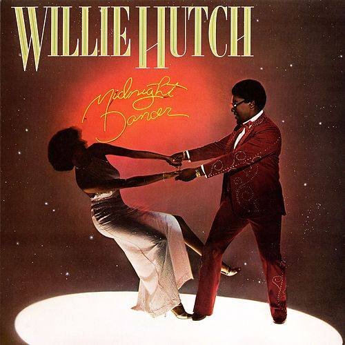 Midnight Dancer by Willie Hutch