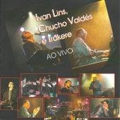 Ivan Lins, Chucho Valdés e Irakere (Ao Vivo em Cuba) by Various Artists