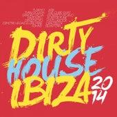 Dirty House Ibiza 2014 de Various Artists