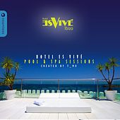Hotel Es Vivé Ibiza Pool & Spa Sessions by Various Artists