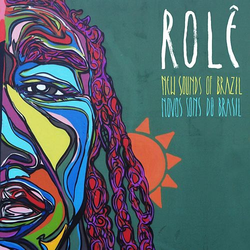 Rolê: New Sounds of Brazil by Various Artists