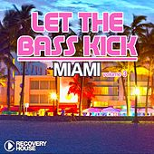 Let the Bass Kick in Miami, Vol. 3 von Various Artists