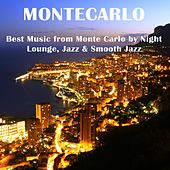 Montecarlo (Best Music from Monte Carlo By Night: Lounge, Jazz & Smooth Jazz) by Various Artists