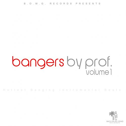Bangers By Prof., Vol. 1 (Hottest Banging Instrumental Beats) by Various Artists