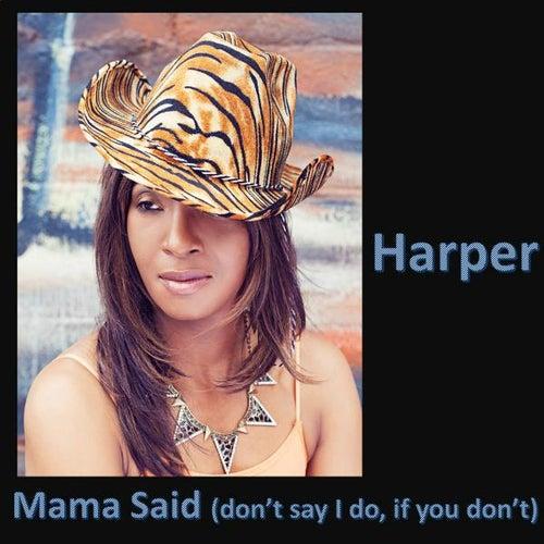 Mama Said (Don't Say,