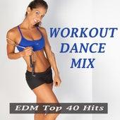 Workout Dance Mix (EDM Top 40 Hits) von Various Artists