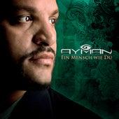 Ein Mensch wie du by Ayman