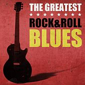 The Greatest Rock n Roll Blues von Various Artists