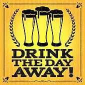 Drink the Day Away! de Various Artists