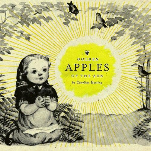 Golden Apples Of The Sun by Caroline Herring