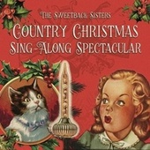 Country Christmas Singalong Spectacular by The Sweetback Sisters
