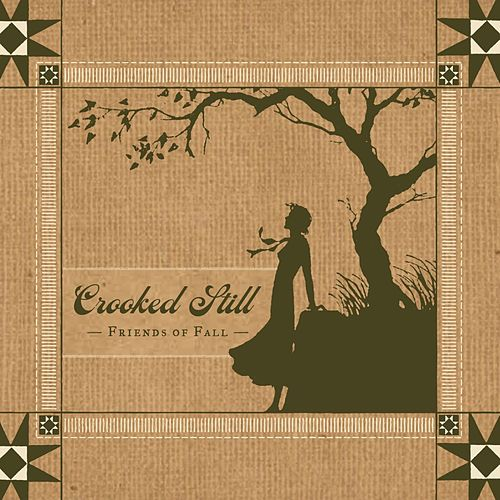 Friends Of Fall by Crooked Still
