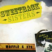 Chicken Ain't Chicken by The Sweetback Sisters