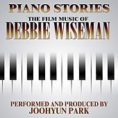 Piano Stories from Film and TV Themes by Debbie Wiseman by Joohyun Park