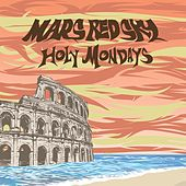 Holy Mondays by Mars Red Sky