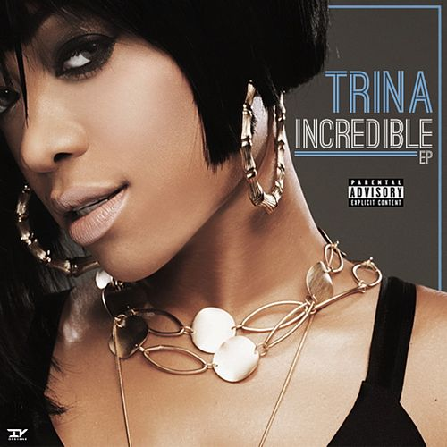Incredible - EP by Trina