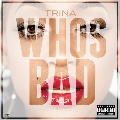 Who's Bad by Trina
