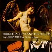 Ciuilio Caccini and His Circle von Various Artists