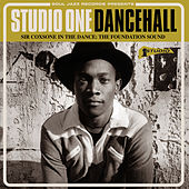 Soul Jazz Records Presents STUDIO ONE DANCEHALL - Sir Coxsone In The Dance: The Foundation Sound by Various Artists