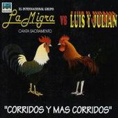 La Migra VS. Luis y Julian - Corridos y Mas Corridos de Various Artists