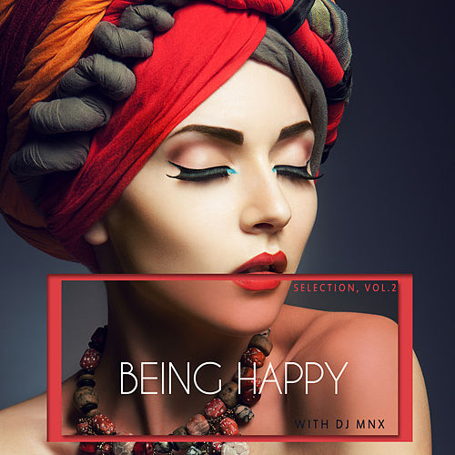 Being Happy With DJ MNX - Selection, Vol. 2 by Various Artists