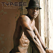 I Wanna Go There de Tyrese