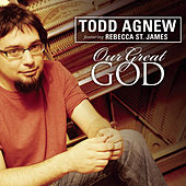 Our Great God by Todd Agnew