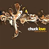 Bring Enough To Spill Some by Chuck Love